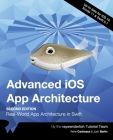 Advanced iOS App Architecture (Second Edition): Real-World App Architecture in Swift Cover Image