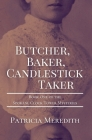 Butcher, Baker, Candlestick Taker: Book One of the Spokane Clock Tower Mysteries Cover Image