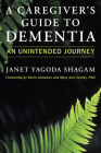 A Caregiver's Guide to Dementia: An Unintended Journey Cover Image