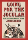 Going for the Jocular: A Collection of Medical Humor Cover Image