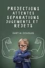 Projections, attentes, séparations, jugements et rejets (French) Cover Image