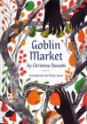 Goblin Market: An Illustrated Poem Cover Image