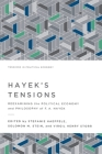 Hayek's Tensions: Reexamining the Political Economy and Philosophy of F. A. Hayek Cover Image