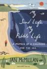 My Sand Life, My Pebble Life: A memoir of a childhood and the sea Cover Image
