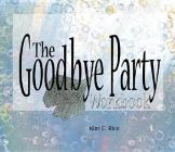 The Goodbye Party Workbook Cover Image