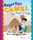 Raja's Pet Camel: The Magic of Hope Cover Image