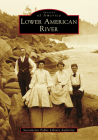 Lower American River (Images of America) Cover Image