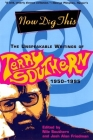 Now Dig This: The Unspeakable Writings of Terry Southern, 1950-1995 Cover Image