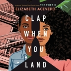 Clap When You Land Lib/E Cover Image