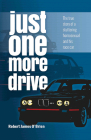 Just One More Drive: The True Story of a Stuttering Homosexual and His Race Car Cover Image