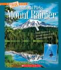Mount Rainier (A True Book: National Parks) (Library Edition) Cover Image