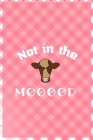 Not In The Mooood: Notebook Journal Composition Blank Lined Diary Notepad 120 Pages Paperback Pink Grid Cow Cover Image