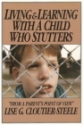 Living & Learning with a Child Who Stutters: From a Parent's Point of View Cover Image