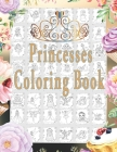 Princess Coloring Book: Princess Coloring Book for Girls, Kids, Toddlers, Ages 2-4, Ages 3-9 (Coloring Books for Kids) Cover Image