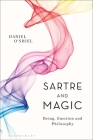 Sartre and Magic: Being, Emotion and Philosophy Cover Image