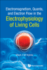 Electromagnetism, Quanta, and Electron Flow in the Electrophysiology of Living Cells Cover Image