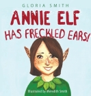 Annie Elf has Freckled Ears Cover Image