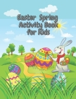 Easter Spring Activity Book for Kids: Coloring Book Mazes Crossword Word Search Cover Image