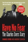Have No Fear: The Charles Evers Story Cover Image