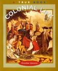 Colonial Life (A True Book: American History) Cover Image