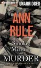 Smoke, Mirrors, and Murder: And Other True Cases Cover Image
