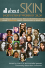 All about Skin: Short Fiction by Women of Color Cover Image