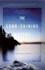The Long-Shining Waters (Milkweed National Fiction Prize) Cover Image