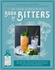 Dr. Adam Elmegirab's Book of Bitters: The bitter and twisted history of one of the cocktail world's most fascinating ingredients Cover Image
