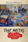 The Mitki and the Art of Postmodern Protest in Russia Cover Image