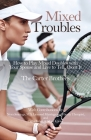 Mixed Troubles: How to Play Mixed Doubles with Your Spouse and Live to Tell About It Cover Image