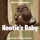 Triple S Farm Adventures: Hootie's Baby Cover Image