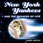 New York Yankees and the Meaning of Life Cover Image
