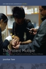The Patient Multiple: An Ethnography of Healthcare and Decision-Making in Bhutan Cover Image