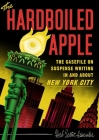 The Hardboiled Apple: The Casefile on Suspense Writing in and about New York City Cover Image