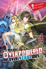 The Hero Is Overpowered but Overly Cautious, Vol. 4 (light novel) (The Hero Is Overpowered but Overly Cautious (light novel) #4) Cover Image