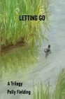 Letting Go: A Trilogy Cover Image