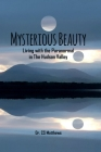 Mysterious Beauty: Living With The Paranormal In The Hudson Valley Cover Image