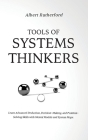 Tools of Systems Thinkers: Learn Advanced Deduction, Decision-Making, and Problem-Solving Skills with Mental Models and System Maps. Cover Image