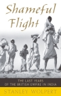 Shameful Flight: The Last Years of the British Empire in India Cover Image