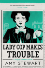 Lady Cop Makes Trouble (Kopp Sisters Novel #2) Cover Image