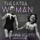 The Extra Woman: How Marjorie Hillis Led a Generation of Women to Live Alone and Like It Cover Image