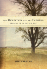 The Mountain and the Fathers: Growing Up on the Big Dry Cover Image