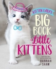 Kitten Lady's Big Book of Little Kittens Cover Image