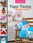 Paper Piecing All Year Round: Mix & Match 24 Blocks; 7 Projects to Sew Cover Image