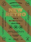 New Retro: 20th Anniversary Edition: Graphics & Logos in Retro Style Cover Image