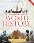 The Kingfisher Atlas of World History: A pictoral guide to the world's people and events, 10000BCE-present Cover Image