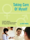 Taking Care of Myself: A Hygiene, Puberty and Personal Curriculum for Young People with Autism Cover Image