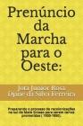Prenúncio da Marcha para o Oeste: : Preparando o processo de recolonizações no sul de Mato Grosso para serem terras prometidas ( 1930-1950). Cover Image