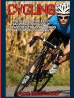 Cycling: Bicycling Made Easy: Beginner and Expert Strategies For Performing Better On Your Bike Cover Image