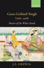 Guru Gobind Singh (1666-1708): Master of the White Hawk Cover Image